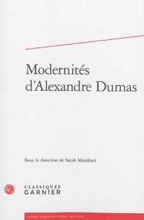 Modernités d'Alexandre Dumas -