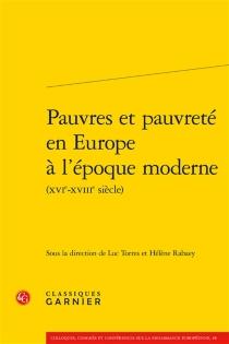 Pauvres et pauvreté en Europe à l'époque moderne (XVIe-XVIIIe siècle) -