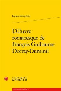 L'oeuvre romanesque de François Guillaume Ducray-Duminil - LukaszSkopinski