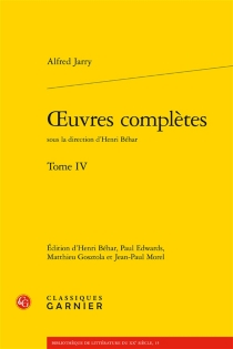 Oeuvres complètes | Volume 4 - Alfred Jarry