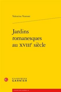 Jardins romanesques au XVIIIe siècle - ValentinaVestroni