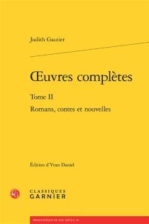 Oeuvres complètes | Volume 2, Romans, contes et nouvelles - JudithGautier