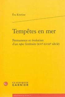 Tempêtes en mer : permanence et évolution d'un topos littéraire (XVIe-XVIIIe siècle) - EvaRiveline