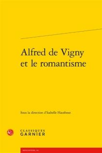 Alfred de Vigny et le romantisme -