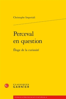 Perceval en question : éloge de la curiosité - Christophe Imperiali