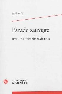 Parade sauvage : revue d'études rimbaldiennes, n° 25 -