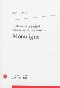 Bulletin de la Société internationale des amis de Montaigne, n° 59 -