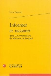 Informer et raconter dans la Correspondance de madame de Sévigné - LaureDepretto
