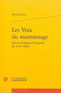Les voix du marronnage dans la littérature française du XVIIIe siècle - RachelDanon
