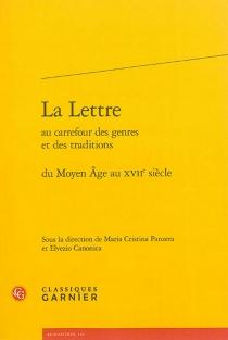 La lettre au carrefour des genres et des traditions : du Moyen Âge au XVIIe siècle -