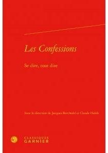 Les confessions : se dire, tout dire -