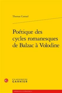 Poétique des cycles romanesques de Balzac à Volodine - ThomasConrad
