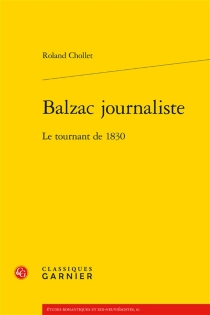 Balzac journaliste : le tournant de 1830 - RolandChollet
