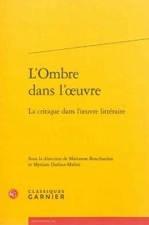 L'ombre dans l'oeuvre : la critique dans l'oeuvre littéraire -