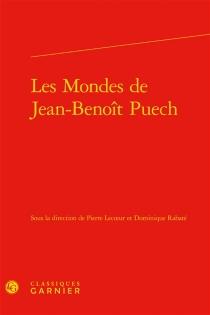 Les mondes de Jean-Benoît Puech -