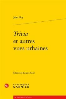 Trivia et autres vues urbaines - JohnGay