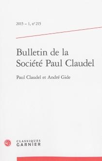 Bulletin de la Société Paul Claudel, n° 215 -
