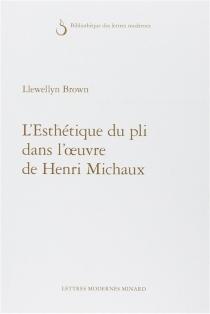 L'esthétique du pli dans l'oeuvre de Henri Michaux - LlewellynBrown