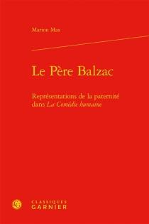 Le père Balzac : représentations de la paternité dans La comédie humaine - MarionMas