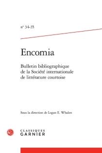 Encomia : bulletin bibliographique de la Société internationale de littérature courtoise, n° 34-35 - Société internationale de littérature courtoise