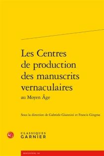 Les centres de production des manuscrits vernaculaires au Moyen Age -