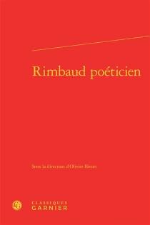 Rimbaud poéticien -