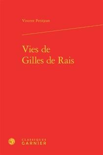 Vies de Gilles de Rais - VincentPetitjean