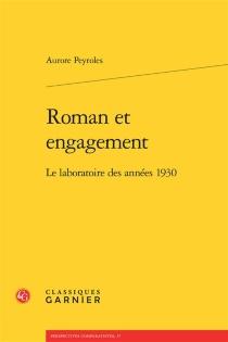 Roman et engagement : le laboratoire des années 1930 - AurorePeyroles