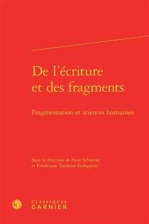 De l'écriture et des fragments : fragmentation et sciences humaines -