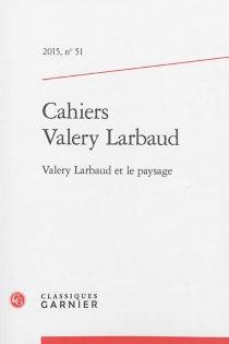 Cahiers des amis de Valery Larbaud, n° 51 -