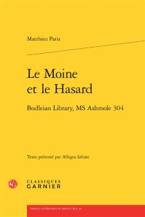 Le moine et le hasard : Bodleian Library, MS Ashmole 304 - Matthieu Paris