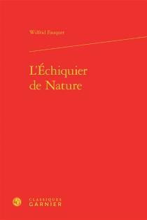L'échiquier de nature - WilfridFauquet