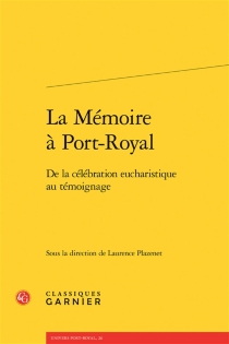 La mémoire à Port-Royal : de la célébration eucharistique au témoignage -