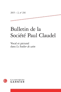 Bulletin de la Société Paul Claudel, n° 216 -