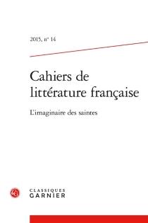 Cahiers de littérature française, n° 14 -