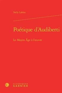 Poétique d'Audiberti : le Moyen Age à l'oeuvre - NellyLabère