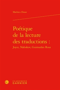 Poétique de la lecture des traductions : Joyce, Nabokov, Guimaraes Rosa - MathieuDosse