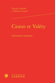 Cioran et Valéry : l'attention soutenue - Nicolas Cavaillès