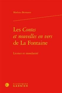 Les Contes et nouvelles en vers de La Fontaine : licence et mondanité - MathieuBermann