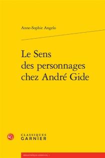 Le sens des personnages chez André Gide - Anne-SophieAngelo