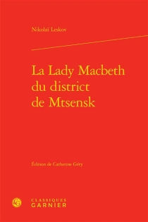 La Lady Macbeth du district de Mtsensk - Nikolaï Leskov