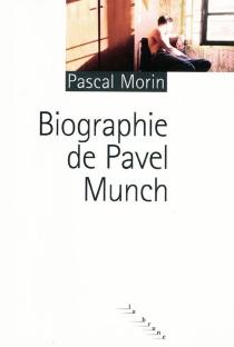 Biographie de Pavel Munch - PascalMorin