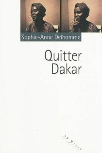 Quitter Dakar - Sophie-AnneDelhomme