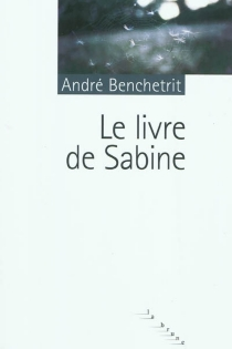 Le livre de Sabine - AndréBenchetrit