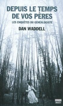 Les enquêtes du généalogiste - DanWaddell