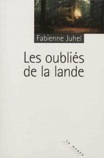 Les oubliés de la lande - FabienneJuhel