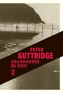 Abandonnés de Dieu - PeterGuttridge