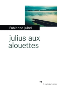 Julius aux alouettes - FabienneJuhel