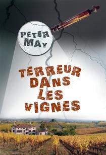 Terreur dans les vignes : roman policier - PeterMay
