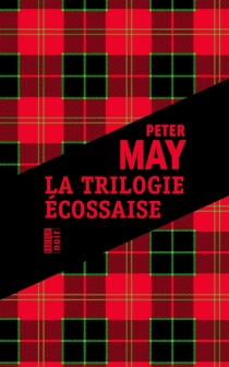 La trilogie écossaise - Peter May